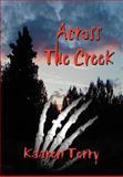 Across the Creek, Kaaren Terry, 1418445142