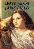 Jane Field, Mary E. Wilkins Freeman, 1557425140