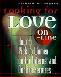 Looking for Love On-Line, Richard M. Rogers, 002861514X
