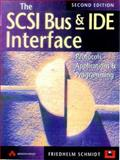 The SCSI Bus and IDE Interface : Protocols, Applications and Programming, Schmidt, Friedhelm, 0201175142