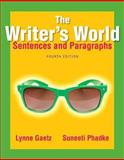 The Writer's World : Sentences and Paragraphs, Gaetz, Lynne and Phadke, Suneeti, 0321895142