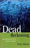 Dead Reckoning, Terry Glavin, 089886514X