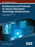 Architectures and Protocols for Secure Information Technology Infrastructures, Ruiz-Martinez, 1466645148