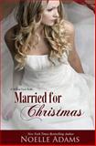 Married for Christmas, Noelle Adams, 1492765147