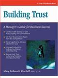 Building Trust : A Manager's Guide for Business Success, Galbraith-Shurtleff, Mary, 1560525142