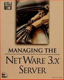 Managing the NetWare 3 X Server, Steen, William, 1562055143