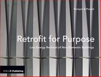 Retrofit for Purpose : Low Energy Upgrade of Non-Domestic Buildings, Penoyre, Greg and Prasad, Sunand, 1859465145
