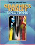Graphics Tablet Solutions, Kolle, Iril C., 1929685149