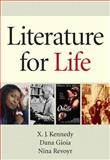 Literature for Life, Kennedy, X. J. and Gioia, Dana, 0205745148