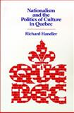 Nationalism and the Politics of Culture in Quebec, Handler, Richard, 0299115143