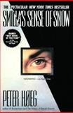 Smilla's Sense of Snow, Peter Hoeg, 0385315147