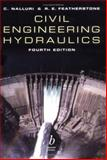 Civil Engineering Hydraulics : Essential Theory with Worked Examples, Nalluri, C. and Featherstone, R. E., 0632055146