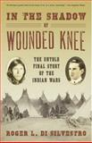 In the Shadow of Wounded Knee, Roger L. Di Silvestro, 0802715141