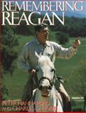 Remembering Reagan, Peter Hannaford and Charles D. Hobbs, 0895265141