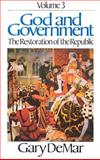 God and Government Vol. 3 : The Restoration of the Republic, DeMar, Gary, 0915815141