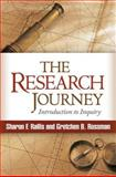 The Research Journey : Introduction to Inquiry, Rallis, Sharon F. and Rossman, Gretchen B., 1462505147