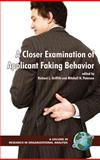 A Closer Examination of Applicant Faking Behavior, Griffith, Richard L., 1593115148