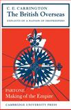 British Overseas Exploits of a Nation of Shopkeepers Pt. 1 : Making of the Empire, Carrington, C. E., 052109514X