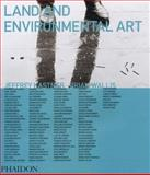 Land and Environmental Art, Jeffrey Kastner, 0714835145