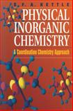 Physical Inorganic Chemistry : A Coordination Chemistry Approach, Kettle, Sidney F., 0716745143