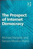 The Prospect of Internet Democracy, Moreno-Riano, Gerson and Margolis, Michael, 0754675149