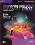 Discovering Computers 2003 : Complete Concepts and Techniques, Shelly, Gary B. and Cashman, Thomas J., 0789565145