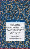 Reading Gandhi in the Twenty-First Century, Ramakrishnan, Niranjan, 1137325143