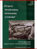 Por Qué No Han Sido Exitosos los Ferrocarriles en Colombia?, Zuleta Jaramillo, Luis Alberto and Ovalle Gont, Alejandro, 9586165140