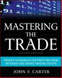 Mastering the Trade : Proven Techniques for Profiting from Intraday and Swing Trading Setups, Carter, John F., 0071775145