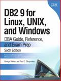 DB2 9 for Linux, UNIX, and Windows : DBA Guide, Reference, and Exam Prep, Baklarz, George and Zikopoulos, Paul C., 013185514X