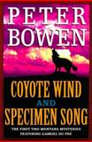Coyote Wind and Specimen Song, Peter Bowen, 031226514X