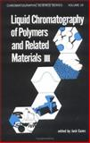 Liquid Chromatography of Polymers and Related Materials, Cazes, J., 0824715144