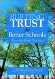 Building Trust for Better Schools : Research-Based Practices, Kochanek, Julie Reed, 1412915147