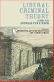 Liberal Criminal Theory : Essays for Andreas Von Hirsch, , 1849465142