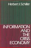 Information and the Crisis Economy, Schiller, Herbert I., 0195205146
