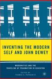 Inventing the Modern Self and John Dewey : Modernities and the Traveling of Pragmatism in Education, Popkewitz, Thomas S., 0230605141