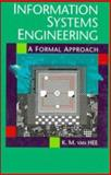 Information Systems Engineering : A Formal Approach, Van Hee, Kees M., 0521455146