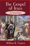 The Gospel of Jesus : The Pastoral Relevance of the Synoptic Problem, Farmer, William R., 0664255140
