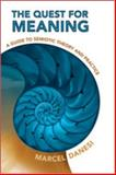The Quest for Meaning : A Guide to Semiotic Theory and Practice, Danesi, Marcel, 0802095143