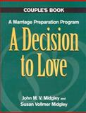 A Decision to Love, John M. Vollmer and Susan V. Midgley, 0896225143