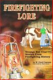 Firefighting Lore, Conway, W. Fred, 092516514X