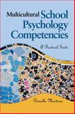 Multicultural School Psychology Competencies : A Practical Guide, Martines, Danielle, 1412905141