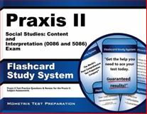Praxis Ii Social Studies Content and Interpretation (0086 and 5086) Exam Flashcard Study System : Praxis II Test Practice Questions and Review for the Praxis II Subject Assessments, Praxis II Exam Secrets Test Prep Team, 1630945145