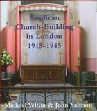 Anglican Church-Building in London 1915-1945 9781904965145