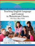 Teaching English Language and Content in Mainstream Classes : One Class, Many Paths, New Levine, Linda and McCloskey, Mary Lou, 0132685140