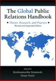 The Global Public Relations Handbook Revised Edition : Theory, Research, and Practice, Sriramesh, Krishnamurthy and Sriramesh, Krish, 0415995140
