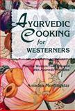 Ayurvedic Cooking for Westerners, Amadea Morningstar, 0914955144