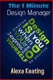 The 1 Minute Design Manager, Alexa Keating, 1499125143