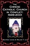 Chinese Catholic Church in Conflict, William Liu and Beatrice Leung, 1581125143