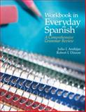 Workbook in Everyday Spanish : A Comprehensive Grammar Review, Andújar, Julio I. and Dixson, Robert J., 0131825143